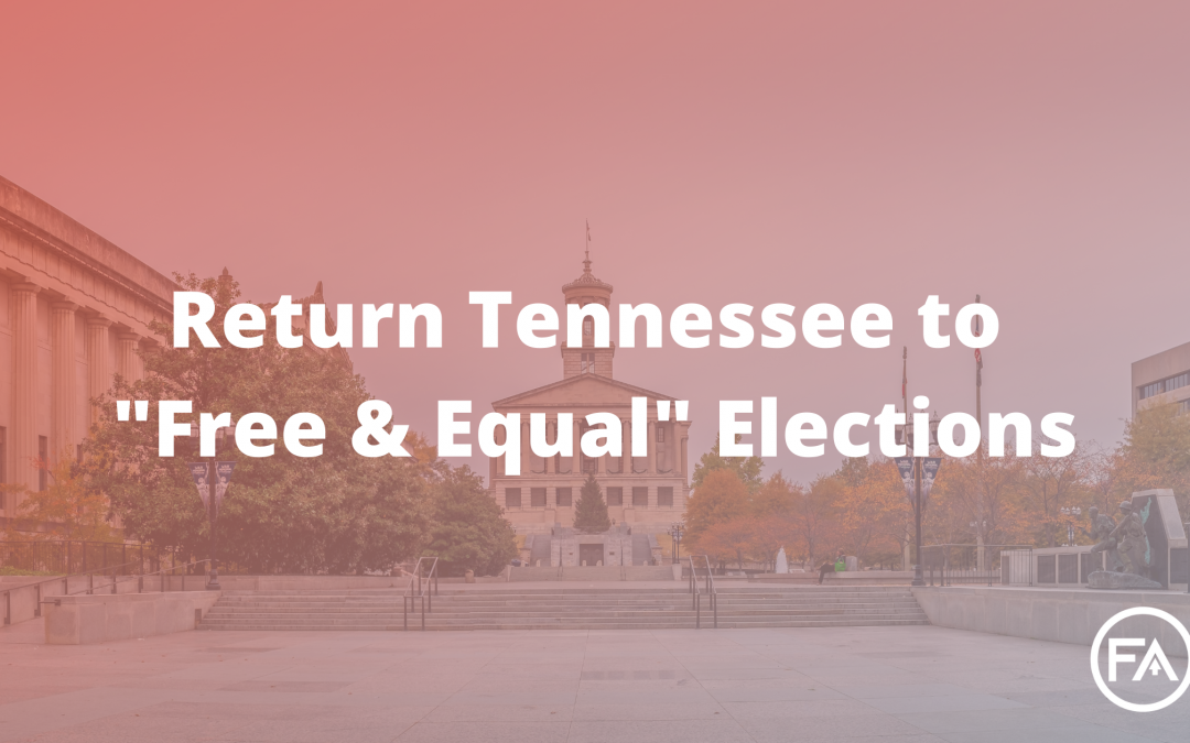 """Sign the Petition: Return Tennessee to """"Free & Equal"""" Elections"""